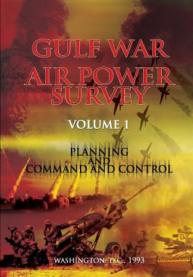 Gulf War Air Power Survey: Volume I Planning and Command and Control Cover Image