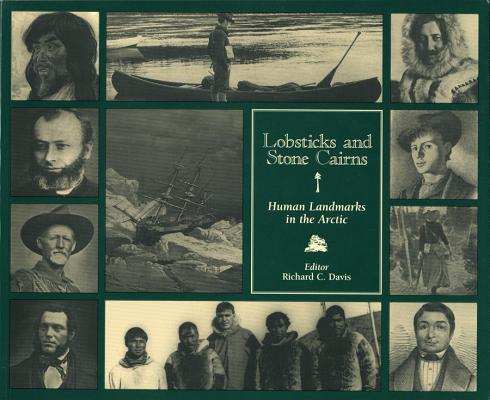Lobsticks and Stone Cairns: Human Landmarks in the Arctic Cover Image