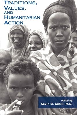 Traditions, Values, and Humanitarian Action (International Humanitarian Affairs #3) Cover Image