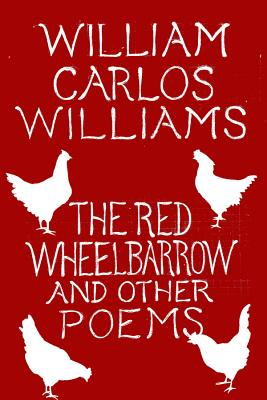 The Red Wheelbarrow & Other Poems Cover Image