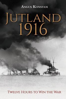 Jutland 1916: Twelve Hours to Win the War Cover Image