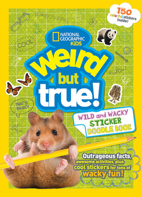 Weird But True Wild and Wacky Sticker Doodle Book Cover Image