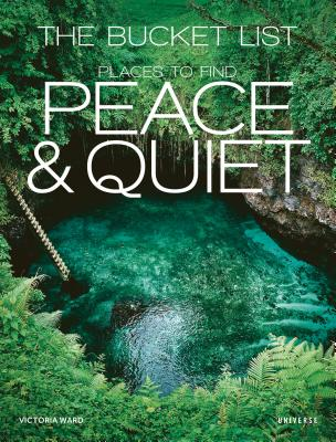 The Bucket List: Places to Find Peace and Quiet Cover Image