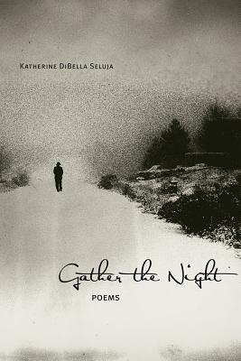 Gather the Night: Poems Cover Image