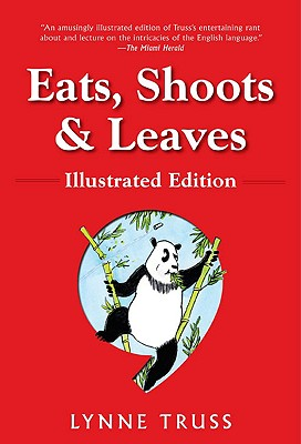 Eats, Shoots & Leaves: Illustrated Ed.: The Zero Tolerance Approach to Punctuation Cover Image