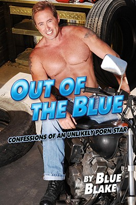 Out of the Blue: Confessions of an Unlikely Porn Star Cover Image