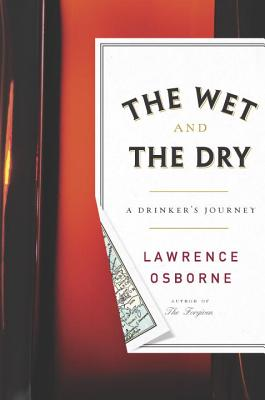 The Wet and the Dry: A Drinker's Journey Cover Image