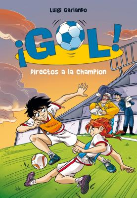 Directos a la Champión  / Straight to the Champions League (Gol) Cover Image