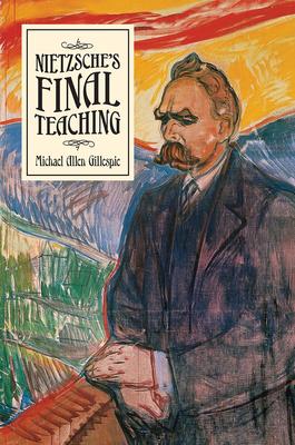 Nietzsche's Final Teaching Cover Image
