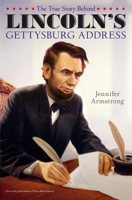 Cover for The True Story Behind Lincoln's Gettysburg Address