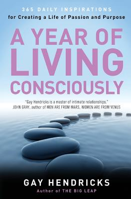 A Year of Living Consciously: 365 Daily Inspirations for Creating a Life of Passion and Purpose Cover Image