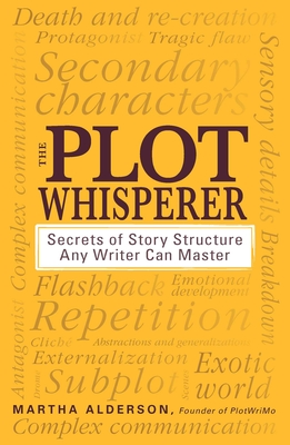 The Plot Whisperer: Secrets of Story Structure Any Writer Can Master Cover Image