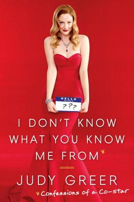 I Don't Know What You Know Me from: Confessions of a Co-Star Cover Image