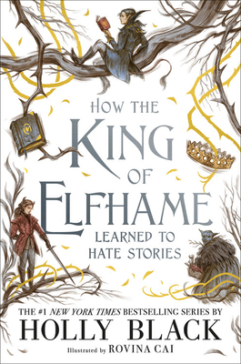 How the King of Elfhame Learned to Hate Stories (The Folk of the Air) Cover Image