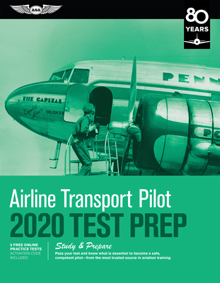Airline Transport Pilot Test Prep 2020: Study & Prepare: Pass Your Test and Know What Is Essential to Become a Safe, Competent Pilot from the Most Tru Cover Image
