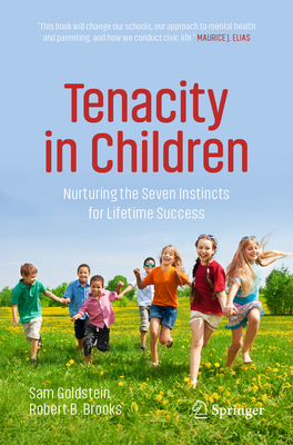 Tenacity in Children: Nurturing the Seven Instincts for Lifetime Success Cover Image