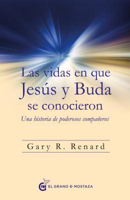 Vidas En Que Jesus Y Buda Se Conocieron, Las Cover Image
