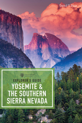 Explorer's Guide Yosemite & the Southern Sierra Nevada (Explorer's Complete) Cover Image