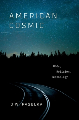 American Cosmic: UFOs, Religion, Technology Cover Image