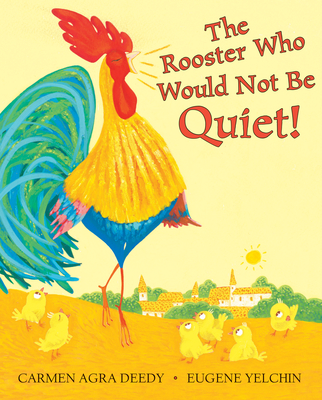 The Rooster Who Would Not Be Quiet! Cover