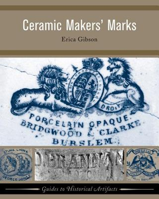 Ceramic Makers' Marks (Guides to Historical Artifacts #3) Cover Image