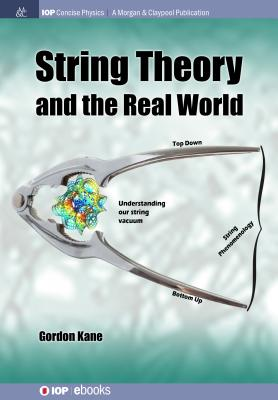 String Theory and the Real World (Iop Concise Physics) Cover Image