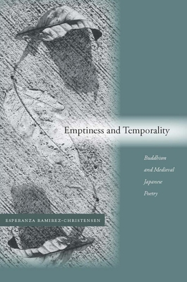 Emptiness and Temporality: Buddhism and Medieval Japanese Poetics Cover Image