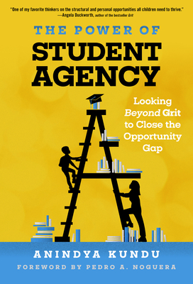 The Power of Student Agency: Looking Beyond Grit to Close the Opportunity Gap Cover Image