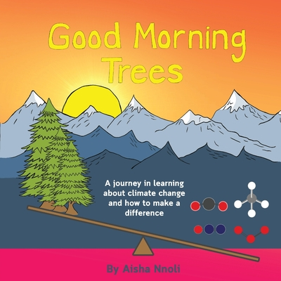 Good Morning Trees: A journey in learning about climate change and how to make a difference Cover Image