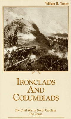 Ironclads and Columbiads: The Coast (Civil War in North Carolina #3) Cover Image