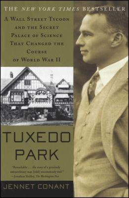 Tuxedo Park: A Wall Street Tycoon and the Secret Palace of Science That Changed the Course of World War II Cover Image