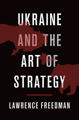 Ukraine and the Art of Strategy Cover Image