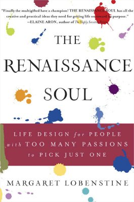 The Renaissance Soul: Life Design for People with Too Many Passions to Pick Just One Cover Image