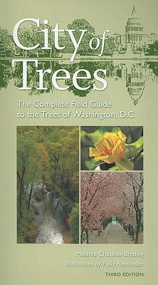 City of Trees: The Complete Field Guide to the Trees of Washington, D.C. (Center Books) Cover Image