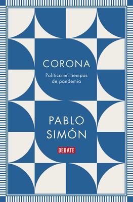Corona: Política en tiempos de pandemia / Corona: Politics in the Time of a Pandemic Cover Image
