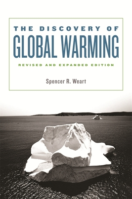 The Discovery of Global Warming: Revised and Expanded Edition (New Histories of Science #13) Cover Image