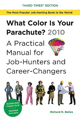 What Color Is Your Parachute? 2010: A Practical Manual for Job-Hunters and Career-Changers Cover Image
