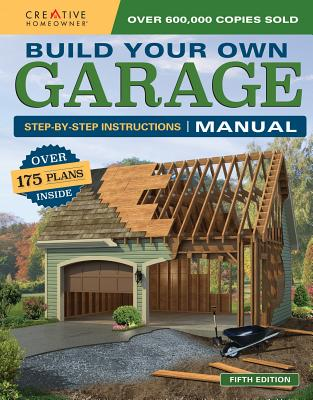 Build Your Own Garage Manual: More Than 175 Plans Cover Image