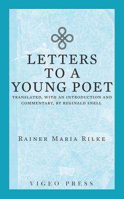 Letters to a Young Poet: Translated, with an Introduction and Commentary, by Reginald Snell Cover Image