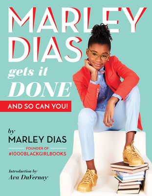 Marley Dias Gets It Done: And So Can You! Cover Image