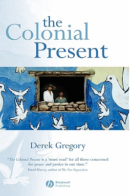 The Colonial Present: Afghanistan. Palestine. Iraq Cover Image