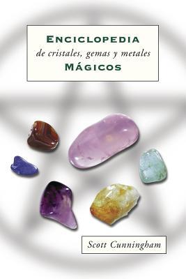 Enciclopedia de Cristales, Gemas Y Metales Mágicos Cover Image