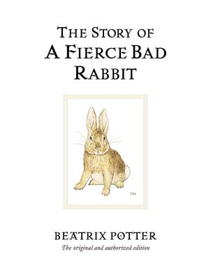 The Story of a Fierce Bad Rabbit (Peter Rabbit #20) Cover Image