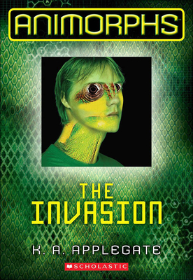 The Invasion: Front Cover Has 3D Image (Animorphs (Prebound) #1) Cover Image