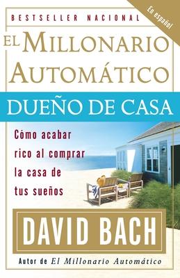 El Millonario Automatico Dueno de Casa Cover
