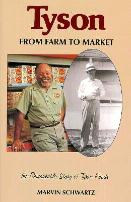 Tyson: Farm to Market (University of Arkansas Press Series in Business History #2) Cover Image