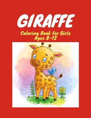 Giraffe Coloring Book for Girls Ages 8-12: 31 Unique Images: A Fun and Cute Activity Book For, Children, Toddlers or Early Preschoolers: Beautiful ... Cover Image