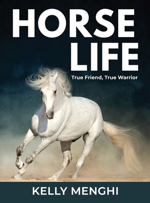Horse Life: True Friend, True Warrior Cover Image