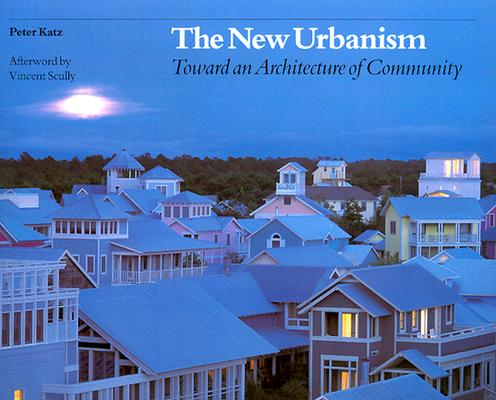The New Urbanism: Toward an Architecture of Community Cover Image