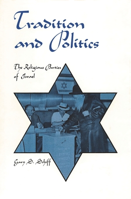 Tradition and Politics: The Religious Parties of Israel (Modern Middle East) Cover Image